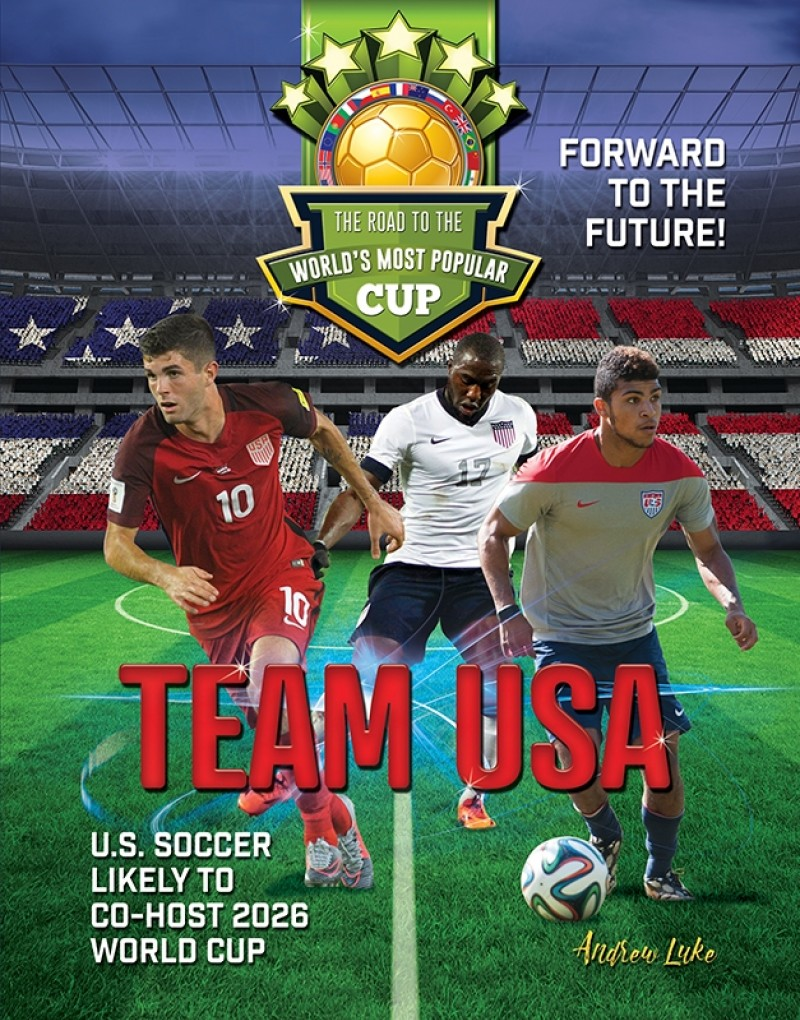Team USA: The Road to the World's Most Popular Cup