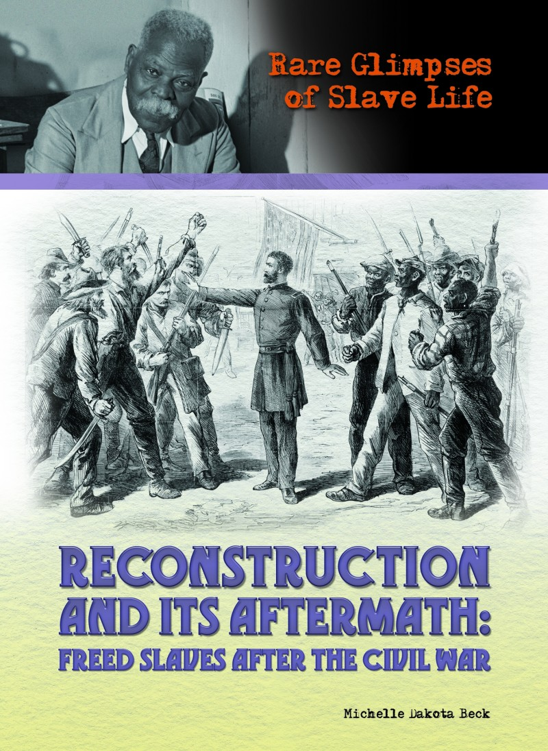 Reconstruction and its Aftermath: Freed Slaves After the Civil War