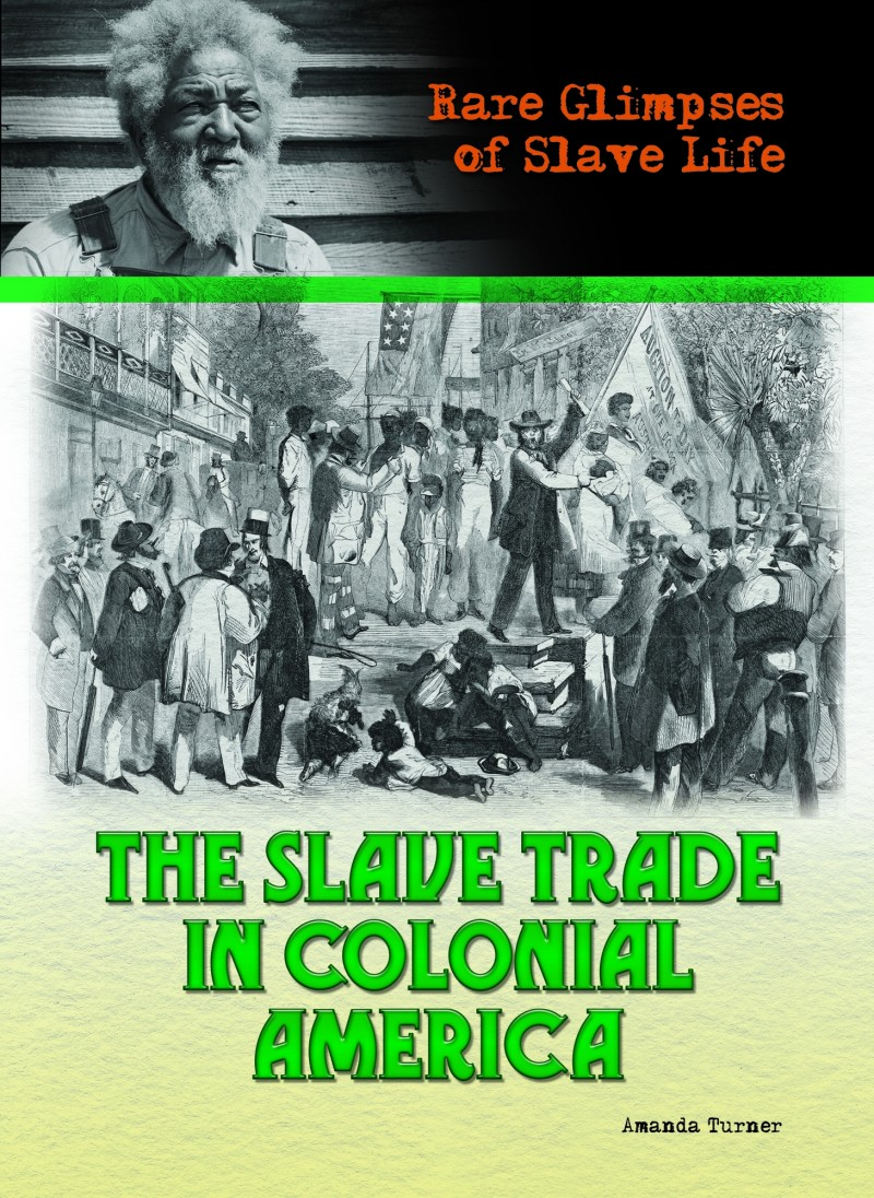 The Slave Trade in Colonial America