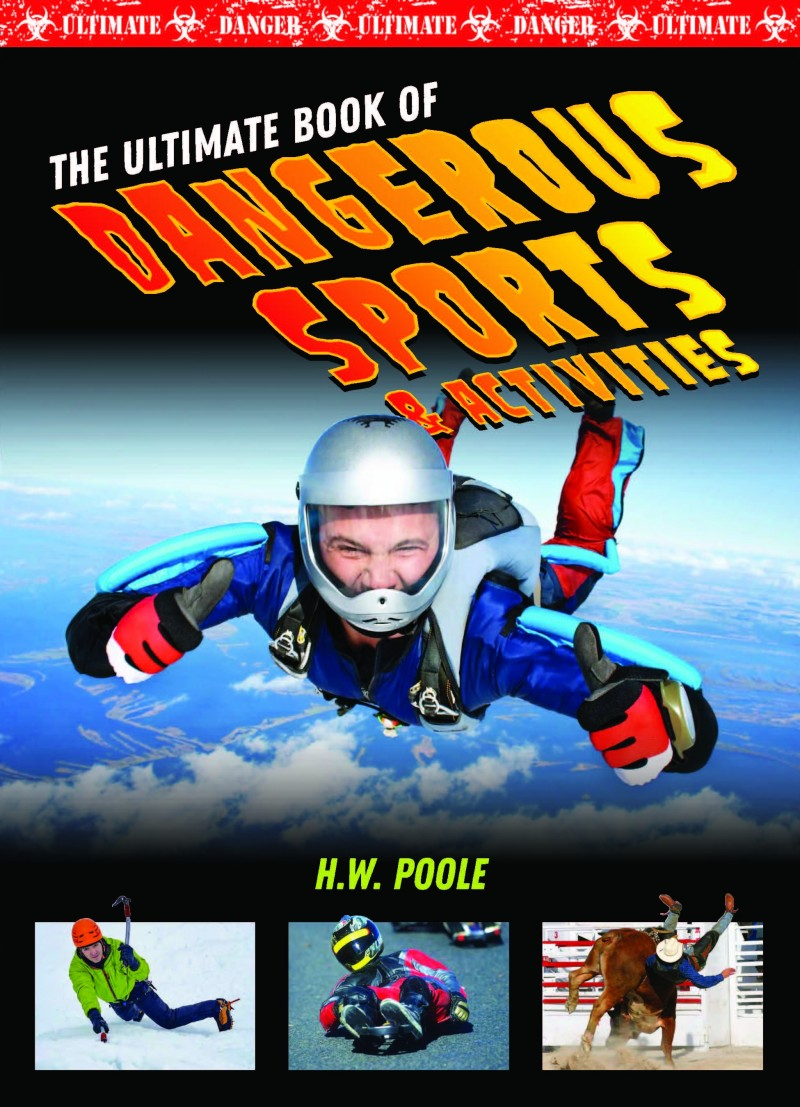 The Ultimate Book of Dangerous Sports & Activities