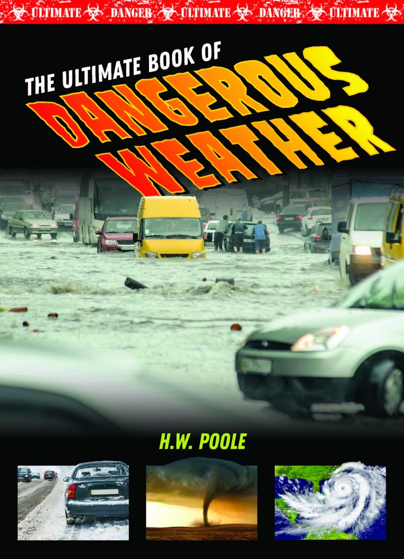 The Ultimate Book of Dangerous Weather