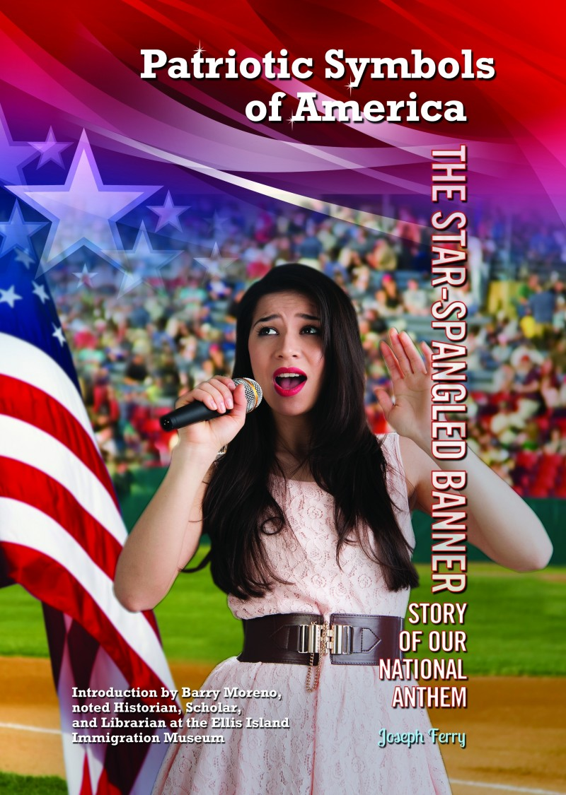 The Star-Spangled Banner: Story of Our National Anthem