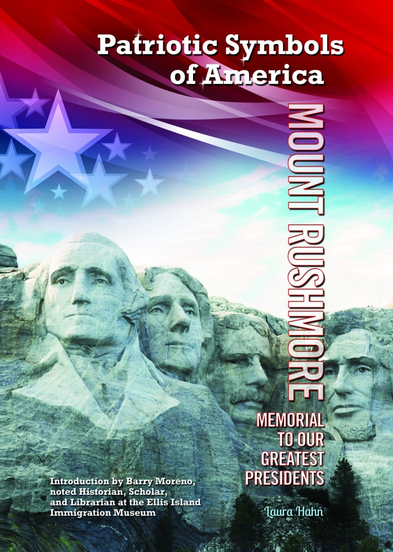 Mount Rushmore: Memorial to Our Greatest Presidents